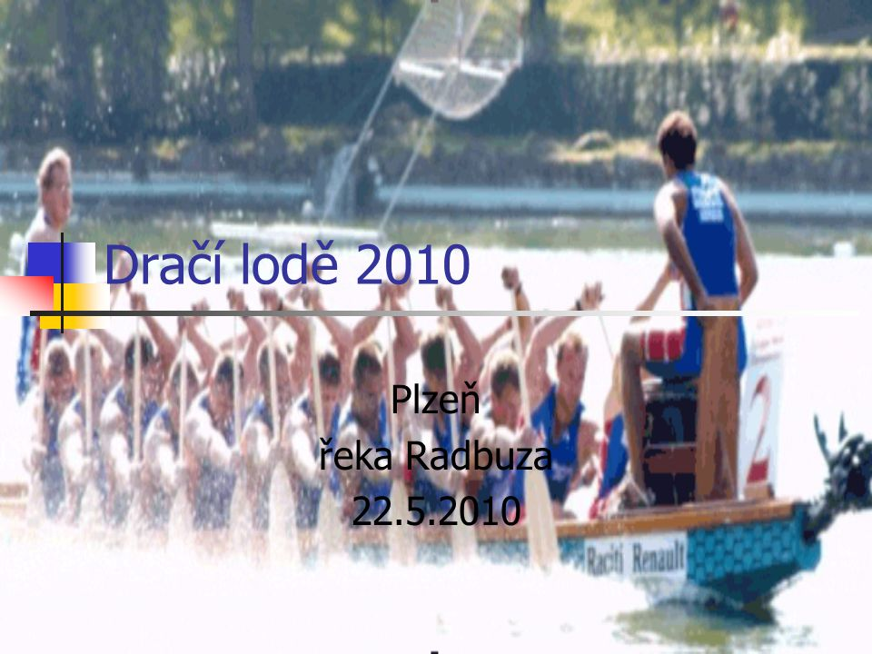 Dračí lodě 2010 Plzeň řeka Radbuza 22.5.2010