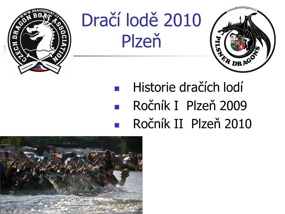 Dračí lodě 2010 Plzeň Historie dračích lodí Ročník I Plzeň 2009