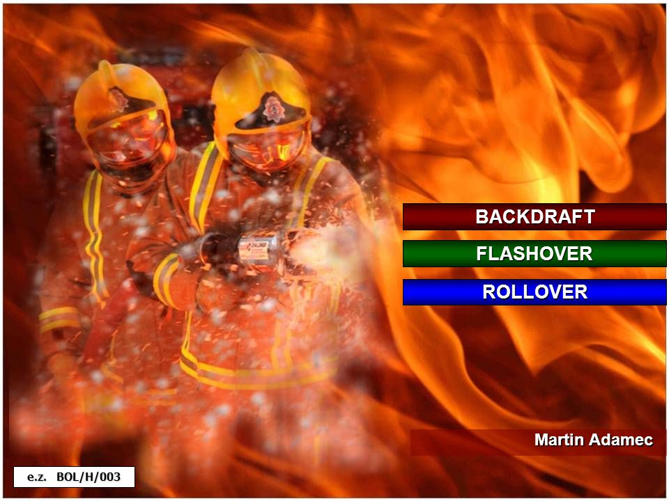 BACKDRAFT FLASHOVER ROLLOVER