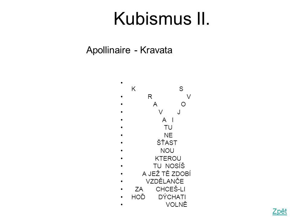Kubismus II. Apollinaire - Kravata Zpět K S R V A O V J A I TU NE
