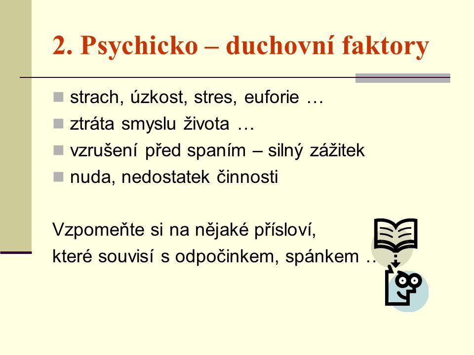 2. Psychicko – duchovní faktory