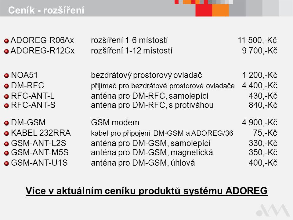 Více v aktuálním ceníku produktů systému ADOREG