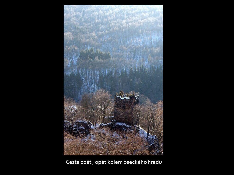 Cesta zpět , opět kolem oseckého hradu
