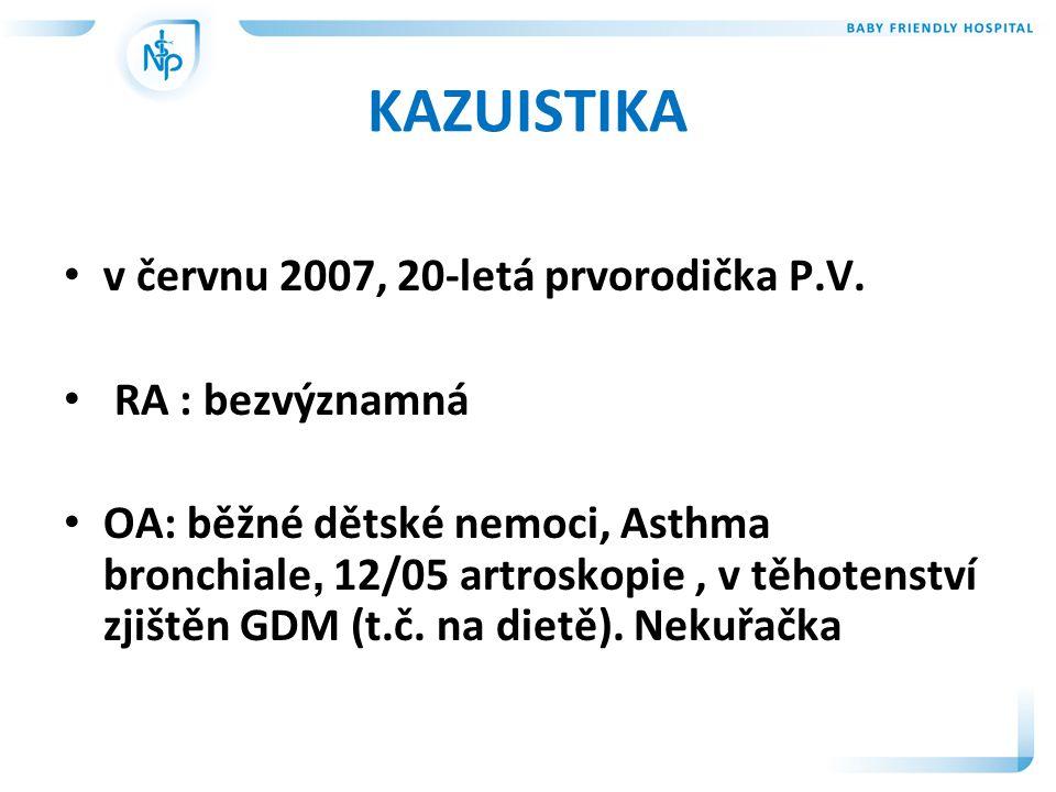 KAZUISTIKA v červnu 2007, 20-letá prvorodička P.V. RA : bezvýznamná