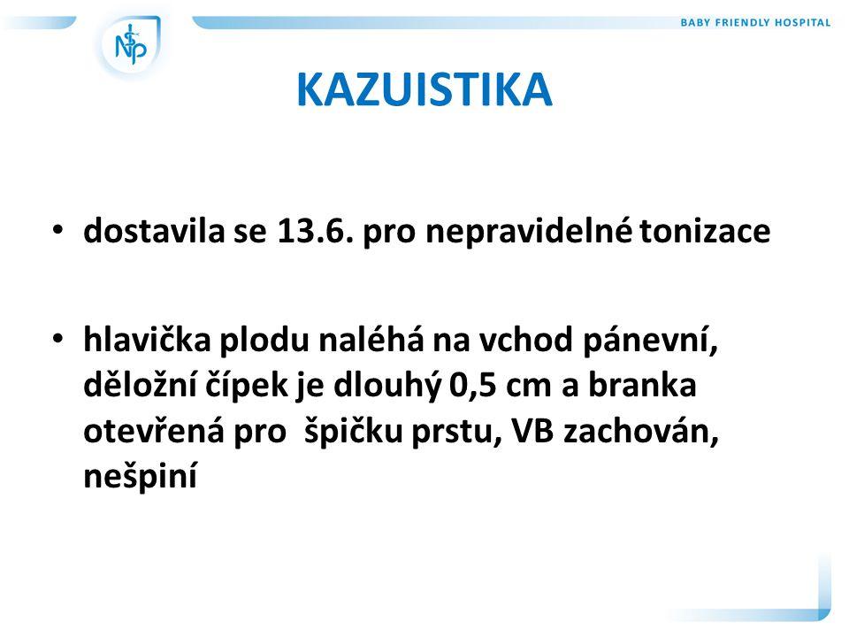 KAZUISTIKA dostavila se 13.6. pro nepravidelné tonizace