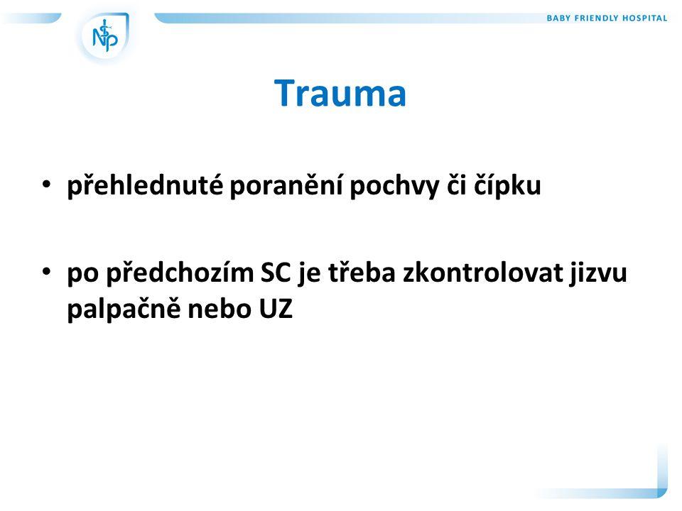 Trauma přehlednuté poranění pochvy či čípku
