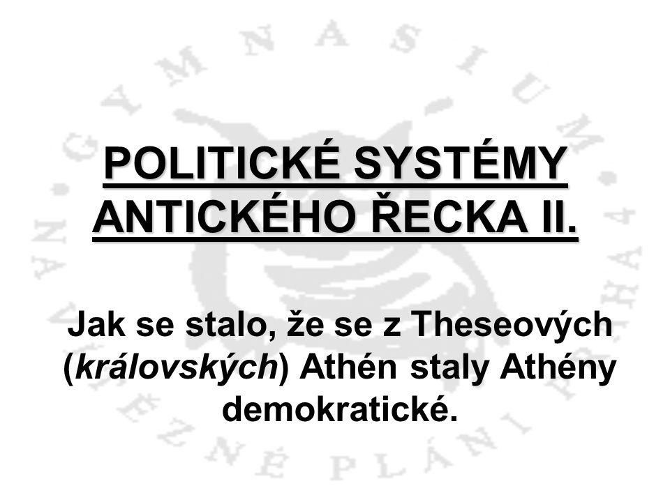 POLITICKÉ SYSTÉMY ANTICKÉHO ŘECKA II.
