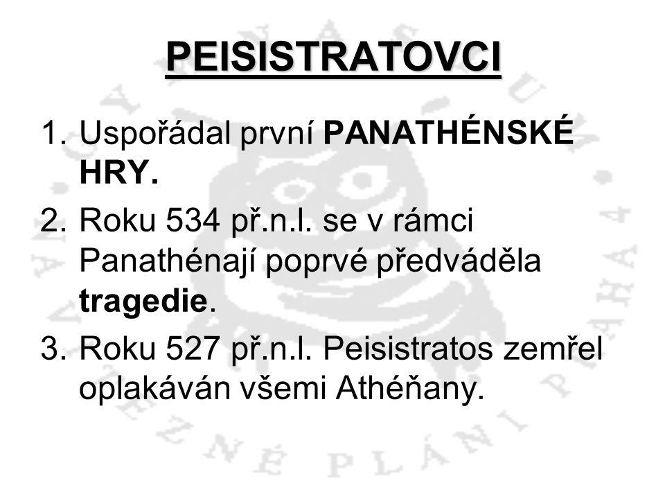 PEISISTRATOVCI Uspořádal první PANATHÉNSKÉ HRY.