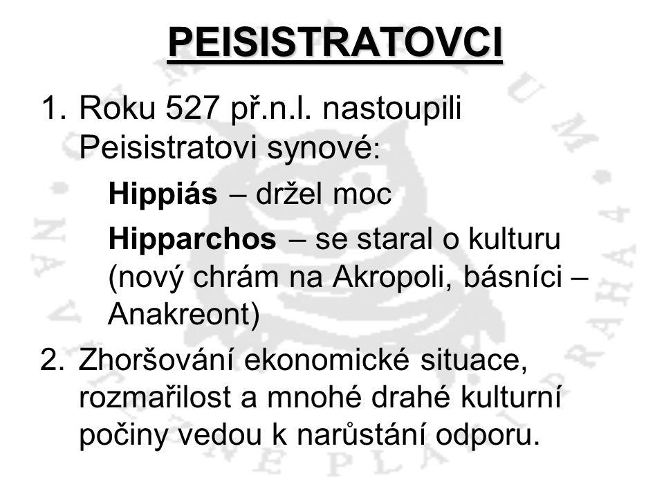 PEISISTRATOVCI Roku 527 př.n.l. nastoupili Peisistratovi synové: