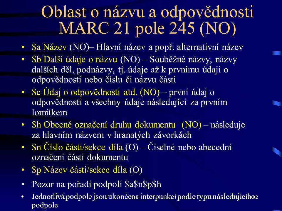 Oblast o názvu a odpovědnosti MARC 21 pole 245 (NO)