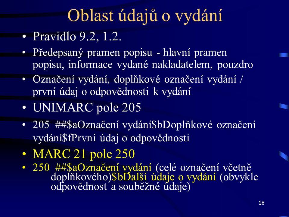 Oblast údajů o vydání Pravidlo 9.2, 1.2. UNIMARC pole 205