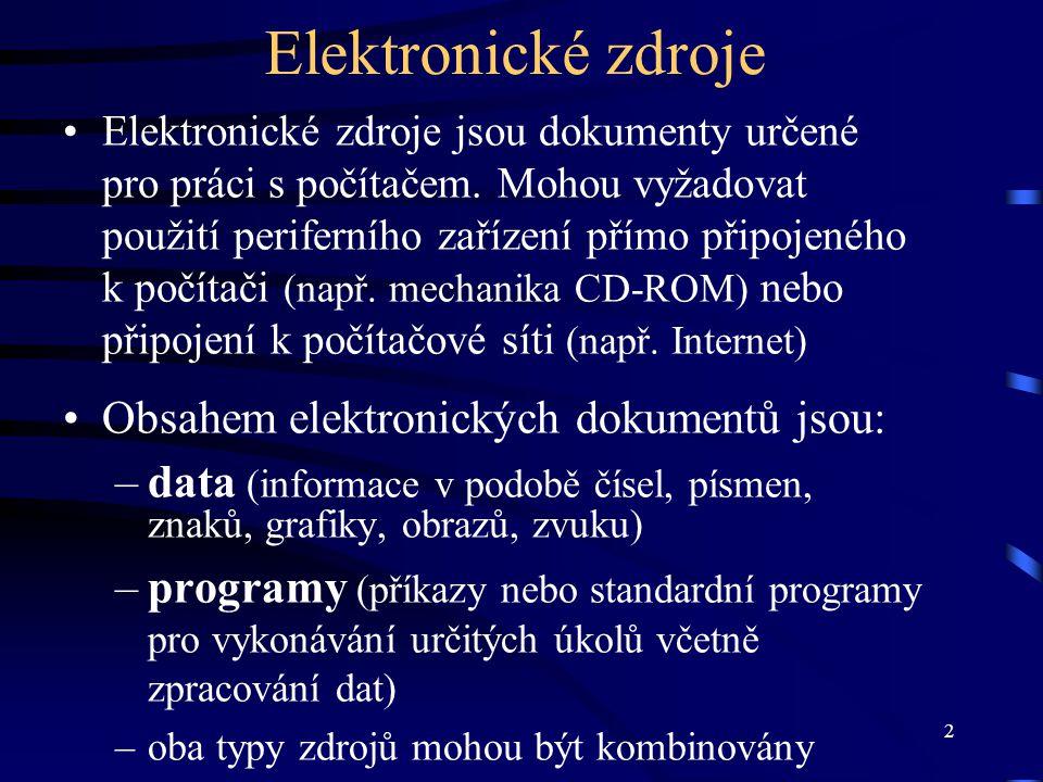 Elektronické zdroje Obsahem elektronických dokumentů jsou: