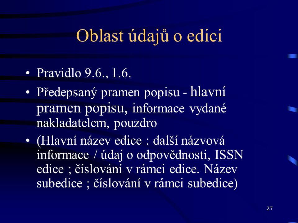 Oblast údajů o edici Pravidlo 9.6., 1.6.