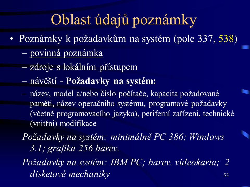 Oblast údajů poznámky Poznámky k požadavkům na systém (pole 337, 538)