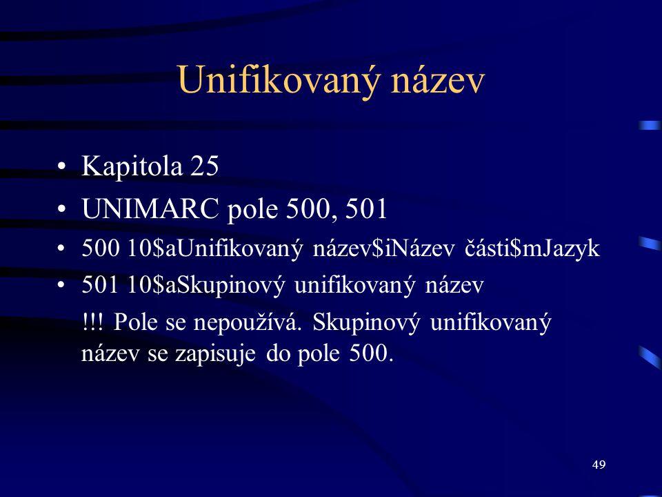 Unifikovaný název Kapitola 25 UNIMARC pole 500, 501