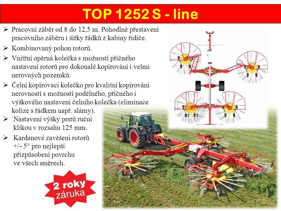 TOP 1252 S - line Pracovní záběr od 8 do 12,5 m. Pohodlné přestavení pracovního záběru i šířky řádků z kabiny řidiče.