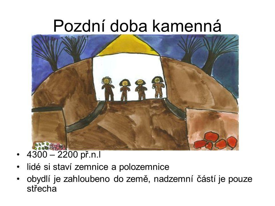 Pozdní doba kamenná 4300 – 2200 př.n.l