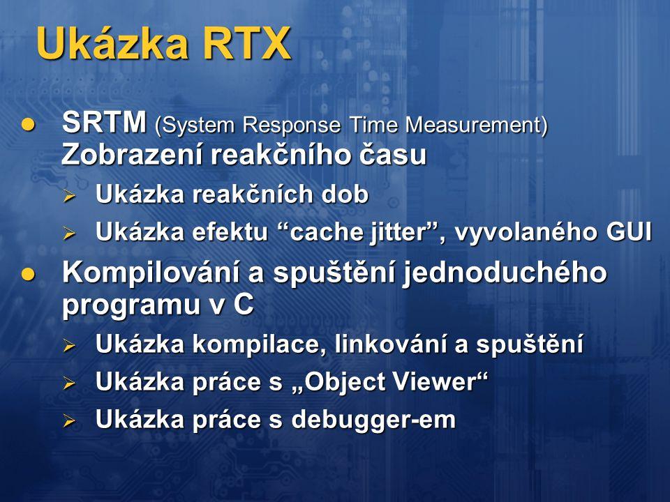 Ukázka RTX SRTM (System Response Time Measurement) Zobrazení reakčního času. Ukázka reakčních dob.