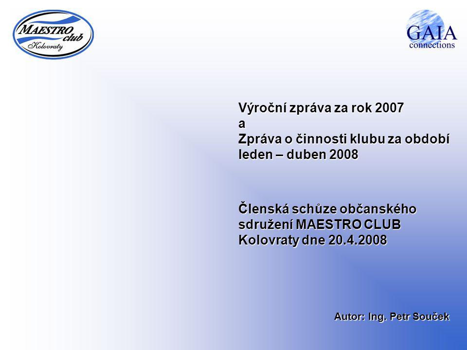 Výroční zpráva za rok 2007 a Zpráva o činnosti klubu za období leden – duben 2008
