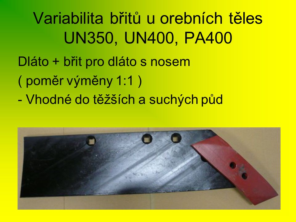 Variabilita břitů u orebních těles UN350, UN400, PA400