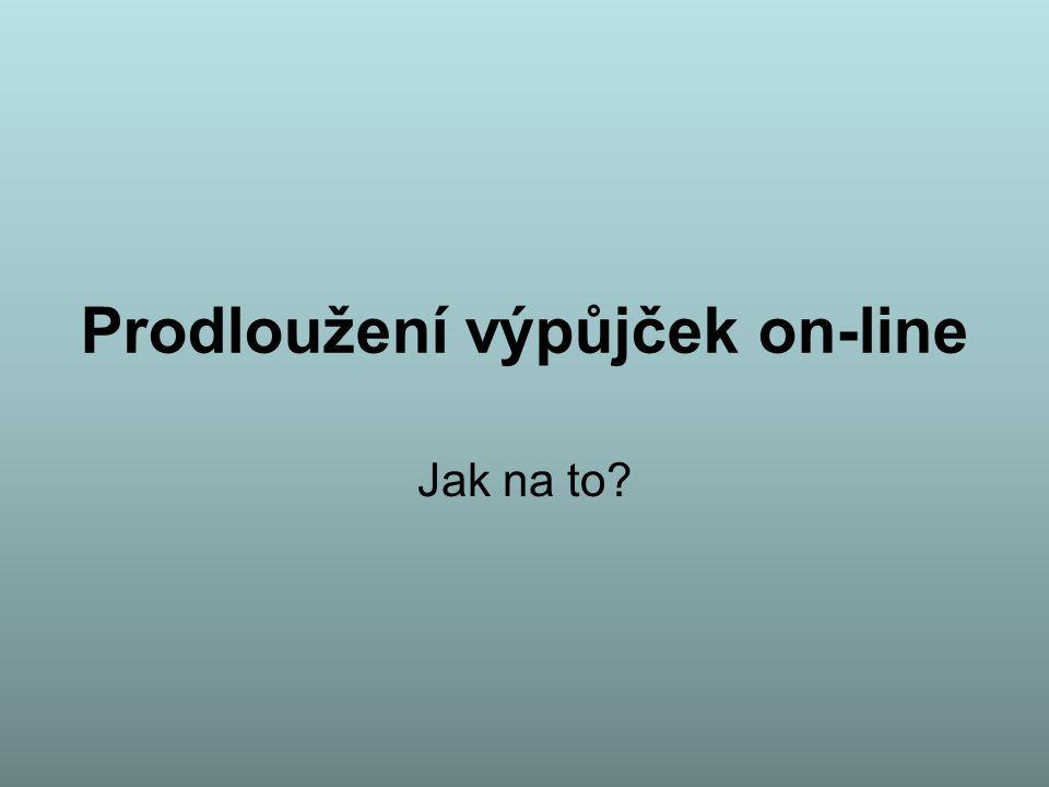 Prodloužení výpůjček on-line