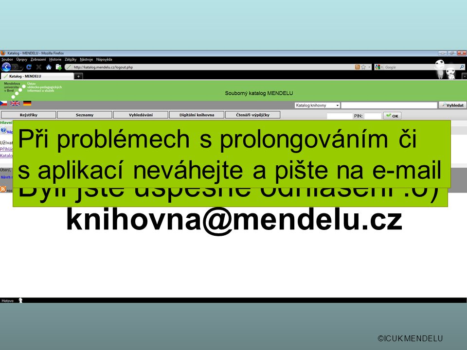 Byli jste úspěšně odhlášeni :o) knihovna@mendelu.cz