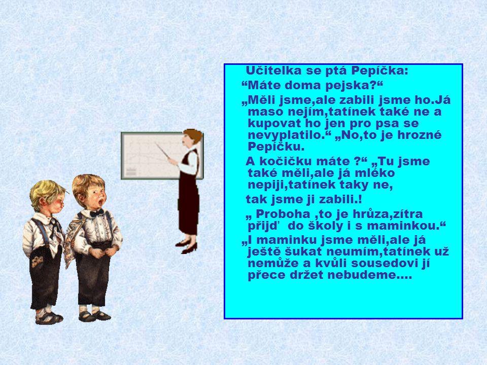 Učitelka se ptá Pepíčka: