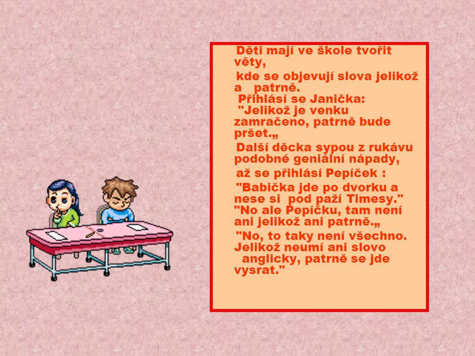Děti mají ve škole tvořit věty,