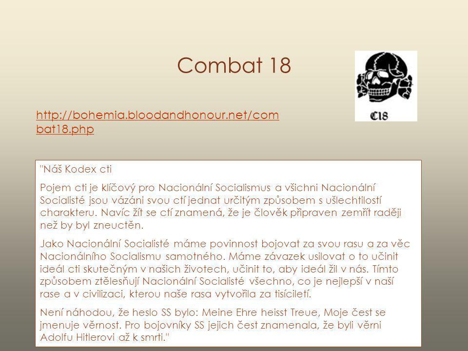 Combat 18 http://bohemia.bloodandhonour.net/combat18.php
