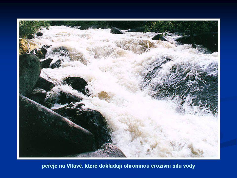 peřeje na Vltavě, které dokladují ohromnou erozivní sílu vody