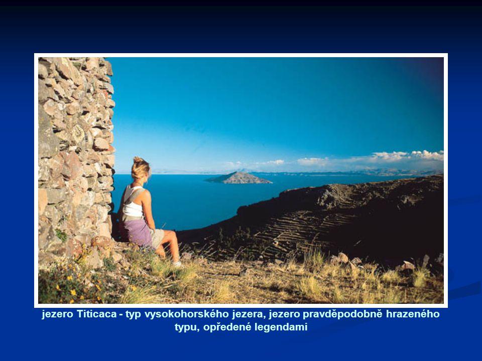 jezero Titicaca - typ vysokohorského jezera, jezero pravděpodobně hrazeného typu, opředené legendami