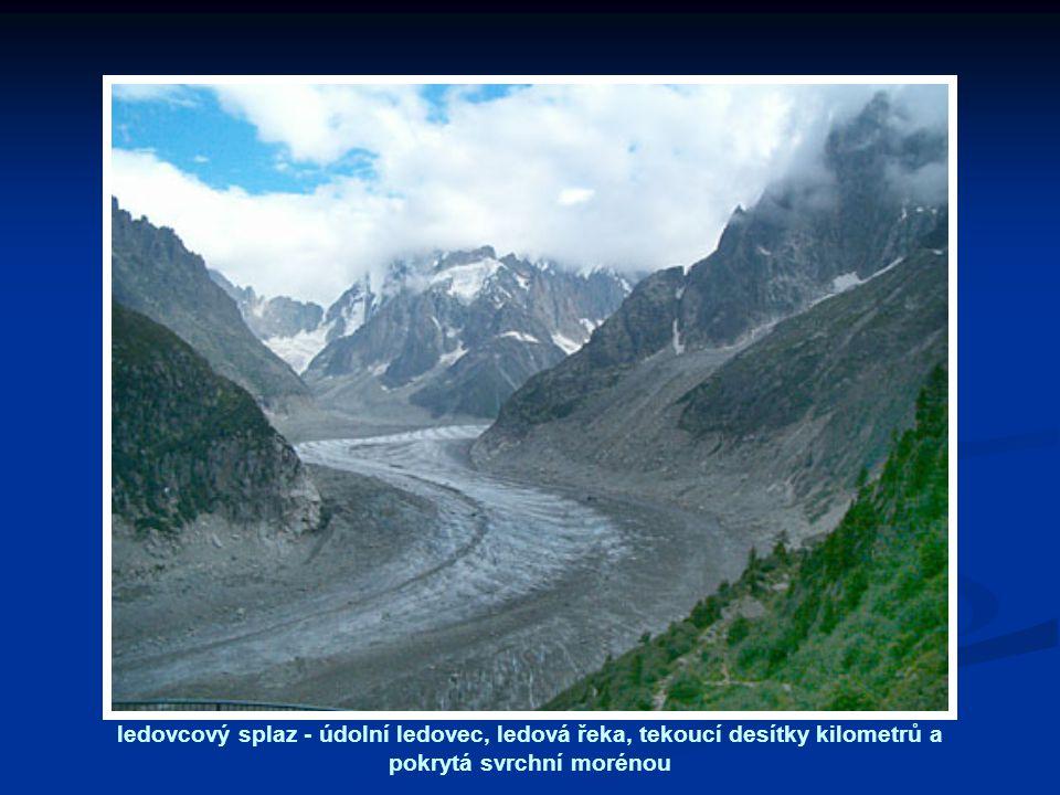 ledovcový splaz - údolní ledovec, ledová řeka, tekoucí desítky kilometrů a pokrytá svrchní morénou