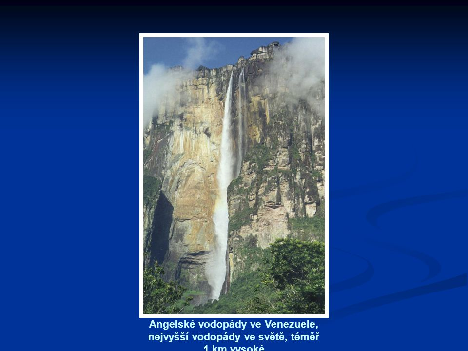 Angelské vodopády ve Venezuele, nejvyšší vodopády ve světě, téměř 1 km vysoké