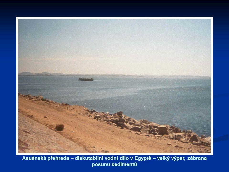 Asuánská přehrada – diskutabilní vodní dílo v Egyptě – velký výpar, zábrana posunu sedimentů
