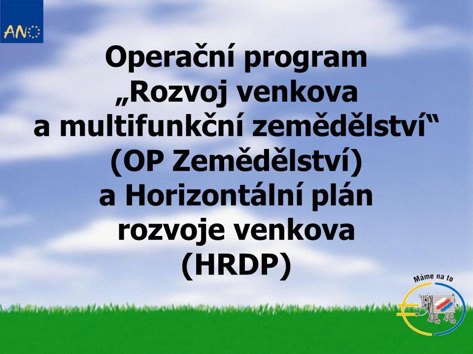 """Operační program """"Rozvoj venkova a multifunkční zemědělství (OP Zemědělství) a Horizontální plán rozvoje venkova (HRDP)"""
