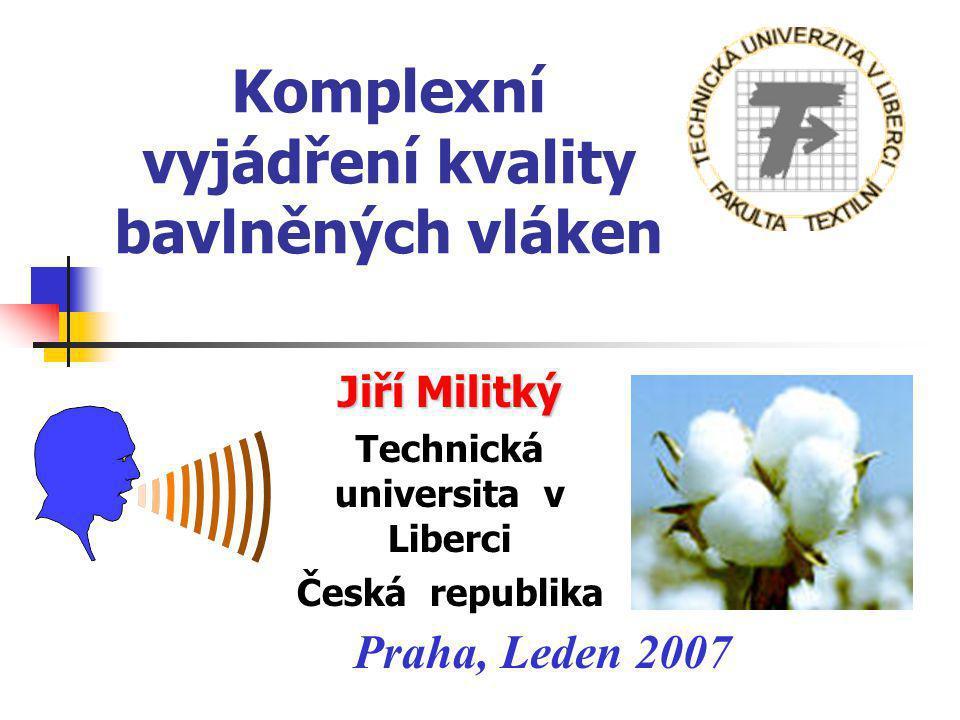 Komplexní vyjádření kvality bavlněných vláken
