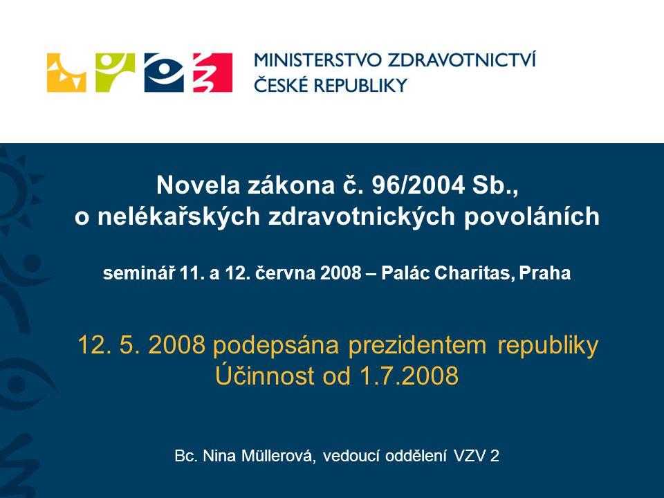 Novela zákona č. 96/2004 Sb., o nelékařských zdravotnických povoláních seminář 11.