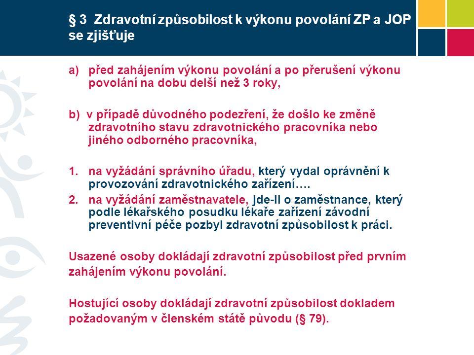 § 3 Zdravotní způsobilost k výkonu povolání ZP a JOP se zjišťuje