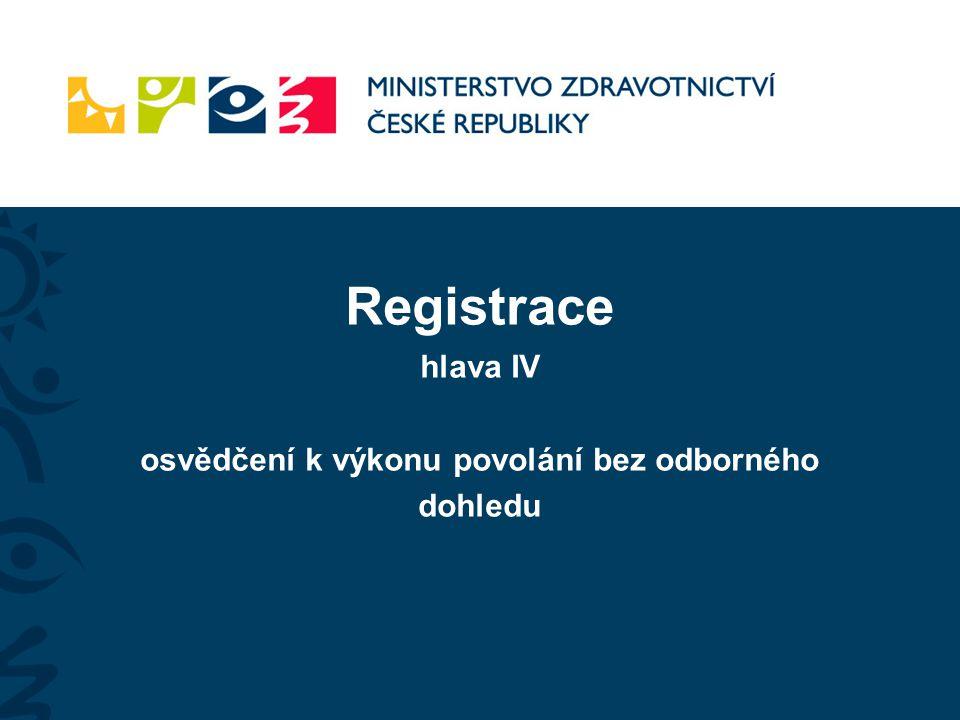 Registrace hlava IV osvědčení k výkonu povolání bez odborného dohledu