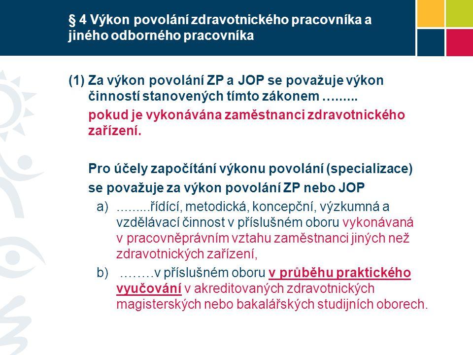 § 4 Výkon povolání zdravotnického pracovníka a jiného odborného pracovníka
