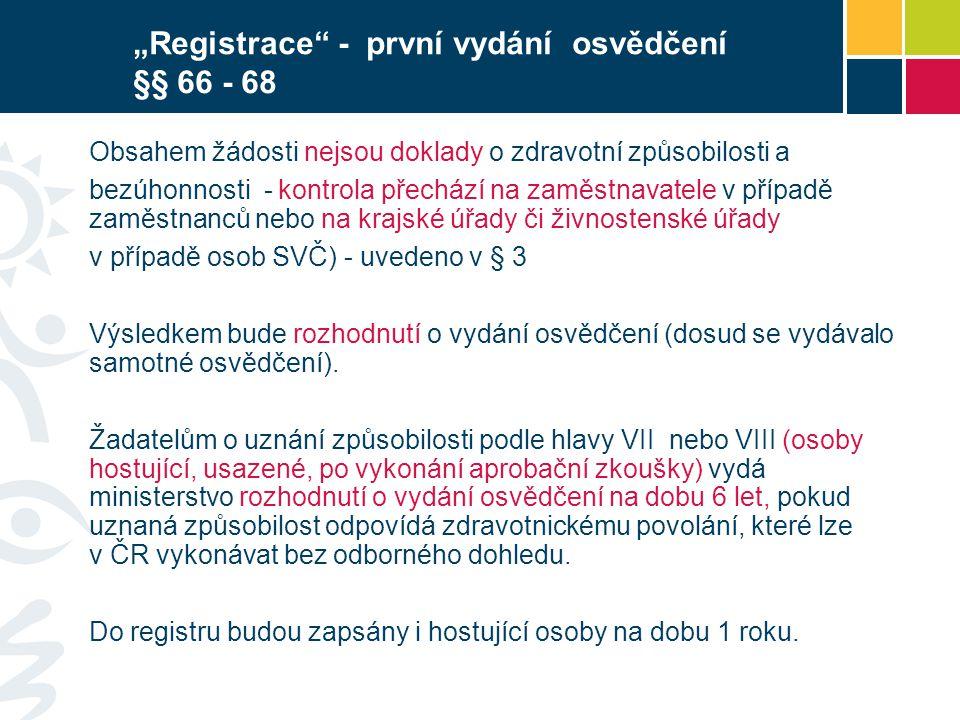 """""""Registrace - první vydání osvědčení §§ 66 - 68"""