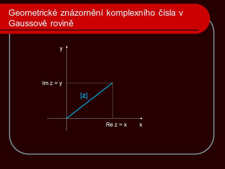 Geometrické znázornění komplexního čísla v Gaussově rovině