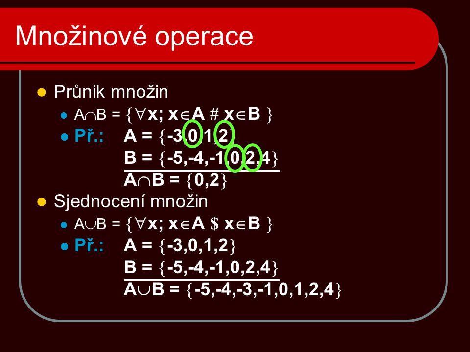 Množinové operace Průnik množin Př.: A = -3,0,1,2