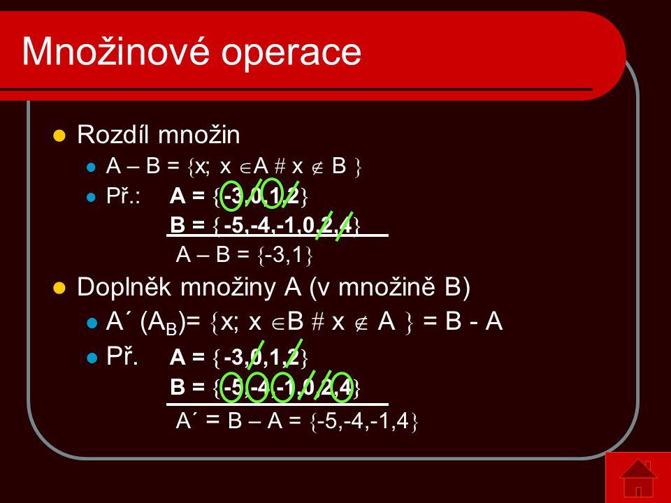 Množinové operace Rozdíl množin Doplněk množiny A (v množině B)