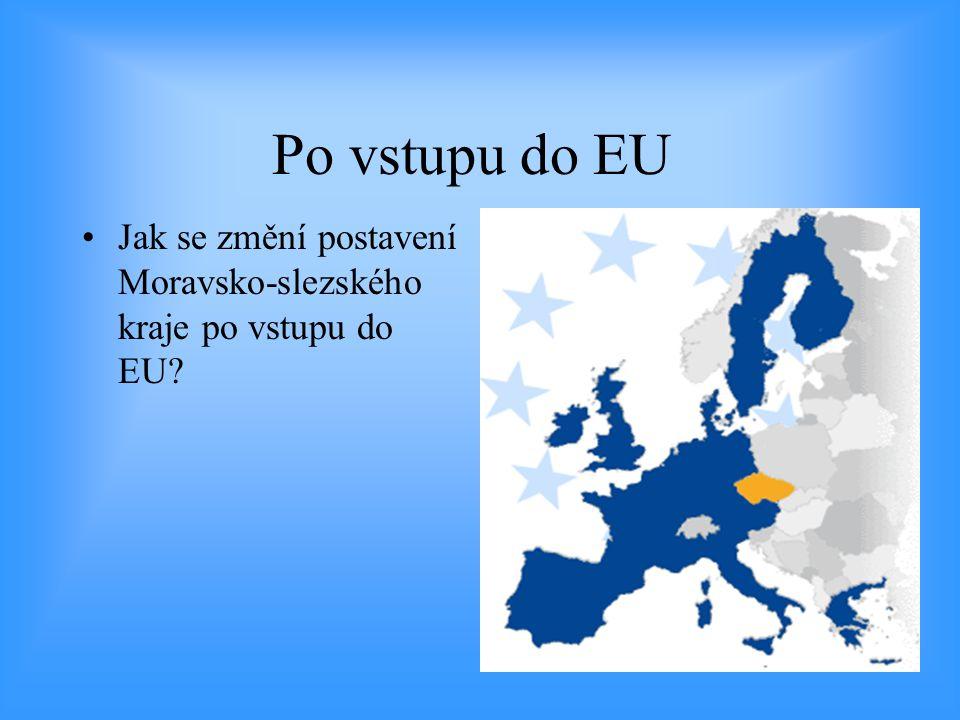 Po vstupu do EU Jak se změní postavení Moravsko-slezského kraje po vstupu do EU