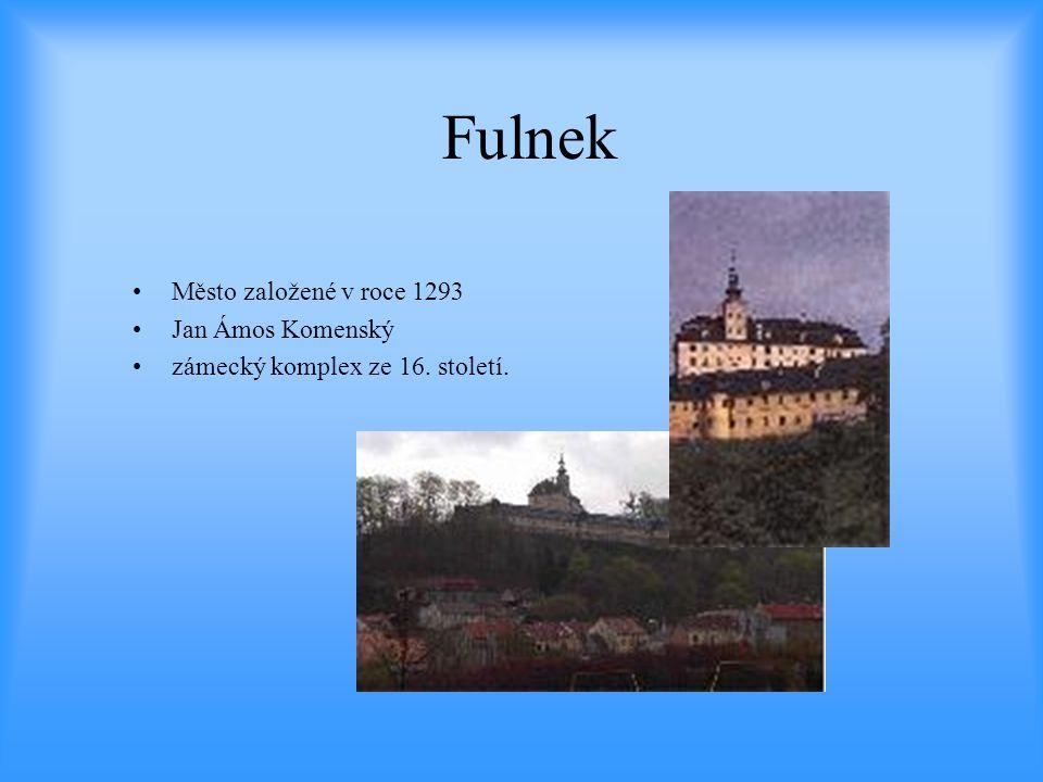 Fulnek Město založené v roce 1293 Jan Ámos Komenský