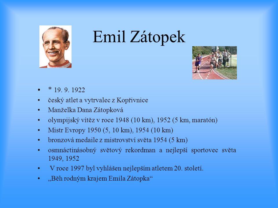 Emil Zátopek * 19. 9. 1922 český atlet a vytrvalec z Kopřivnice