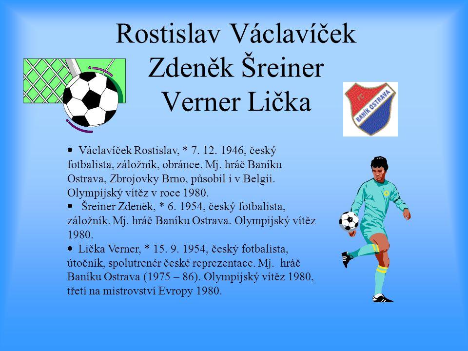 Rostislav Václavíček Zdeněk Šreiner Verner Lička