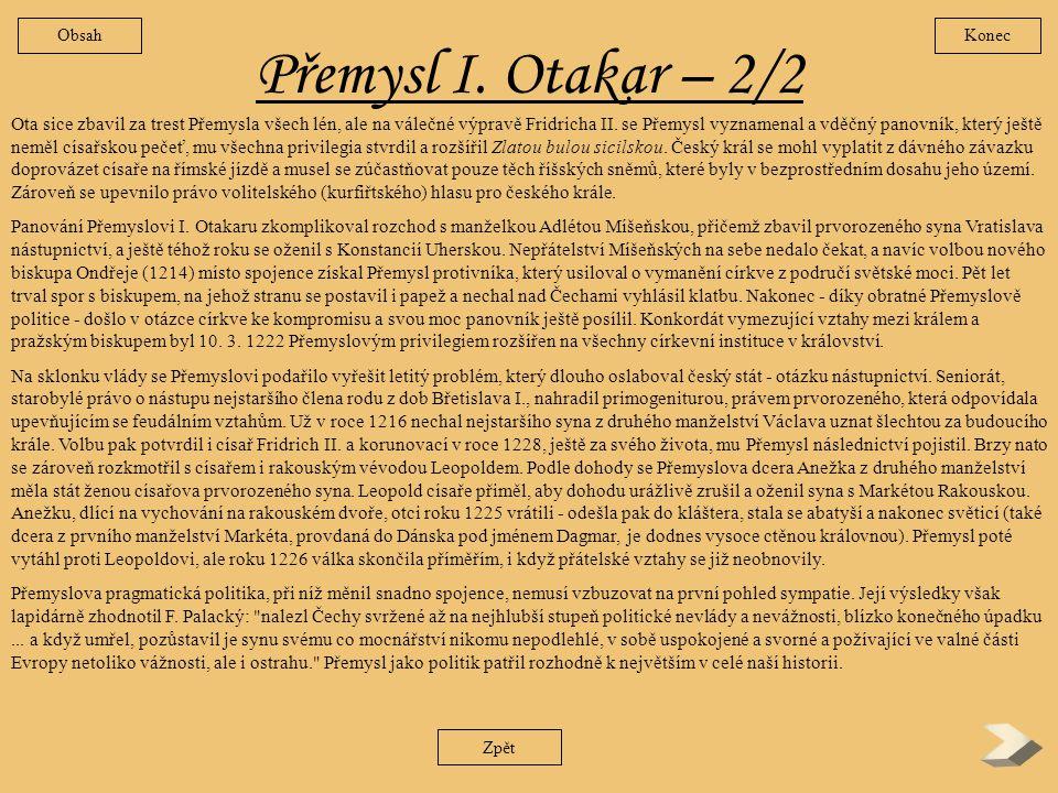Obsah Konec. Přemysl I. Otakar – 2/2.