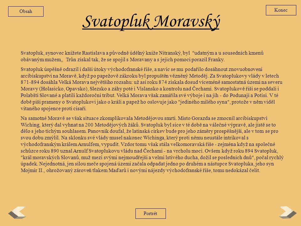 Obsah Konec. Svatopluk Moravský.